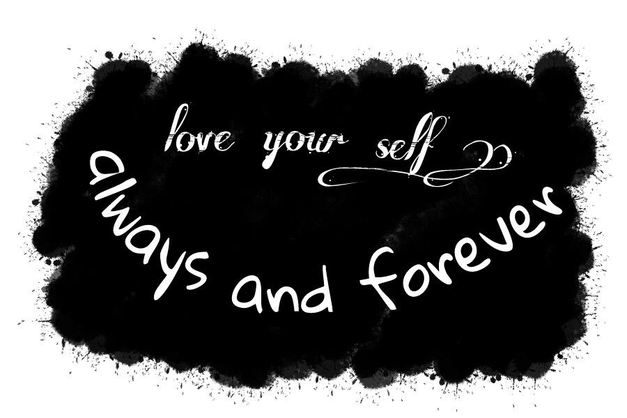 #love #your #self #always #and #forever
