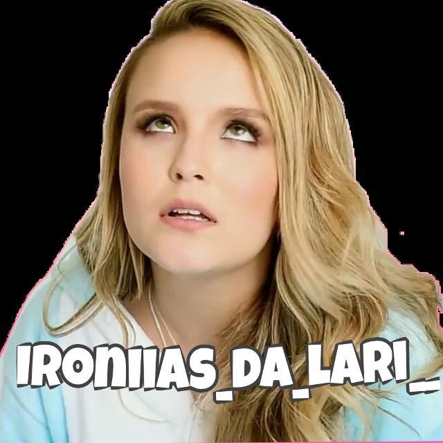 #larissa #larissamanoela #Ironias