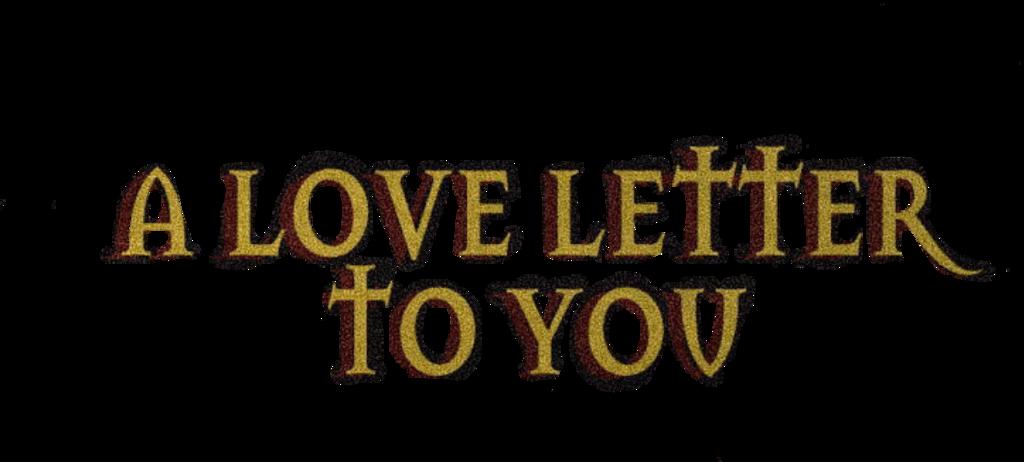 #alovelettertoyou#freetoedit