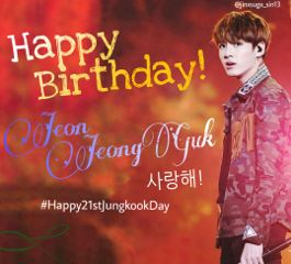happy21stjungkookday jungkookday bangtanboys first_edit goldenmaknae