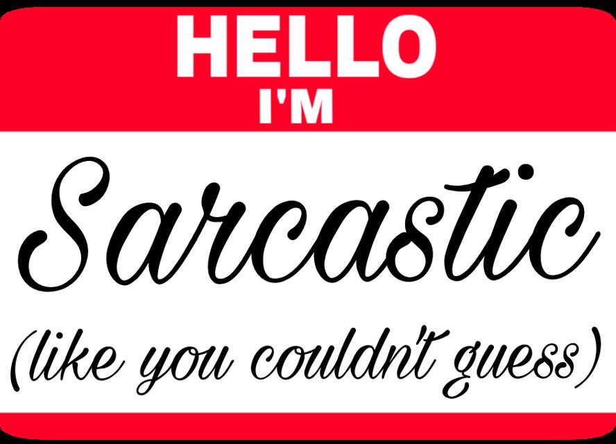 #sarcastic