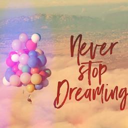 dreamingstickerremix neverstopdreaming freetoedit