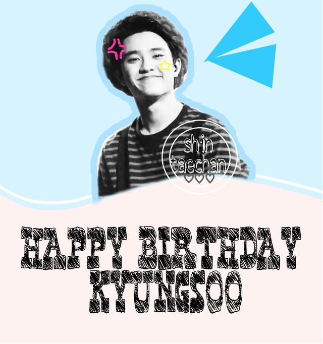 HAPPY BIRTHDAY KYUNGSOO!! 😘😘😘 #happybirthday #hbd #do #kyungsoo #dokyungsoo #exo #exok #myedit