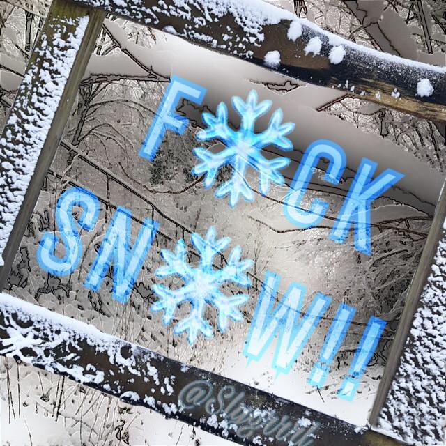 #freetoedit F❄️CK SN❄️W #snow #snowpocalypse #814 #eriepa #ihatesnow