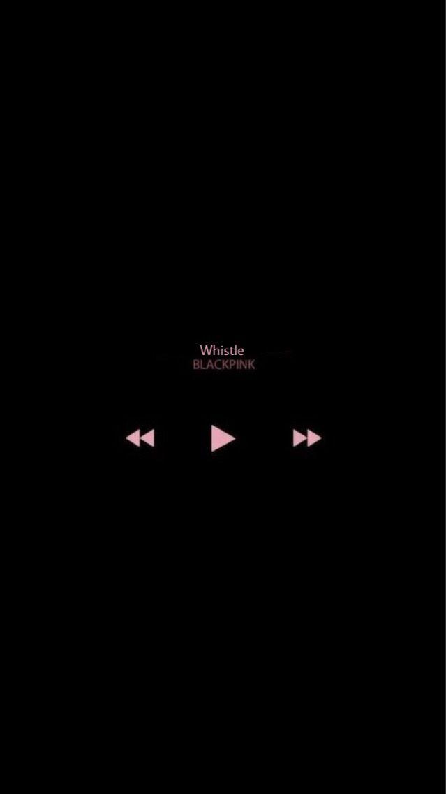 whistle blackpink kpop blackpinkwhistle wallpaper music