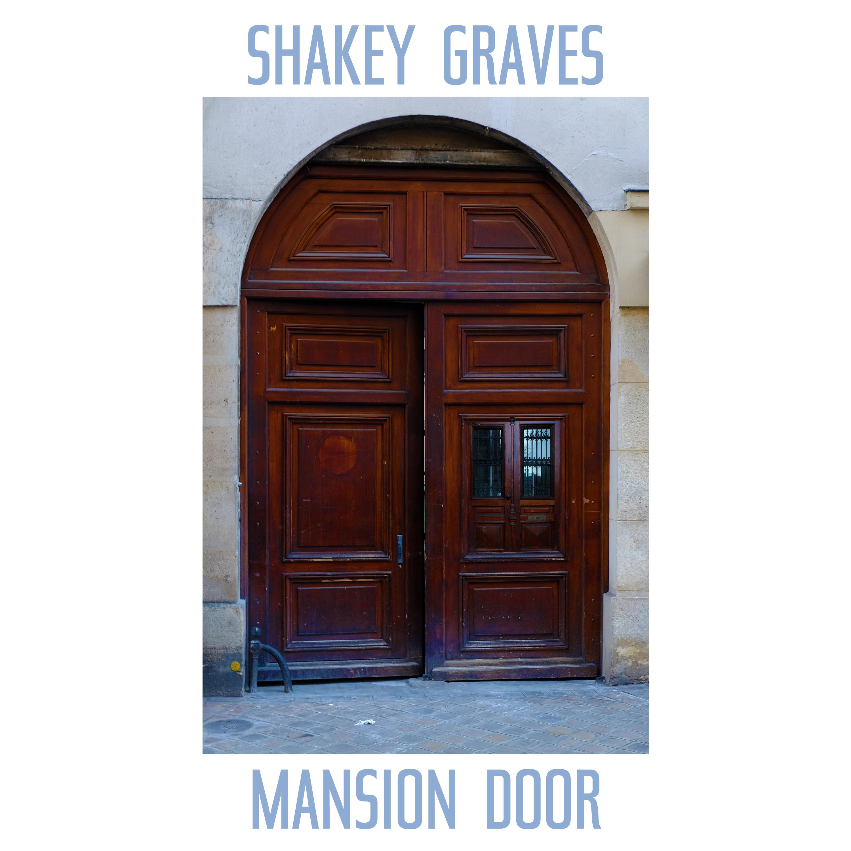 #ShakeyGraves #MansionDoor #FreeToEdit