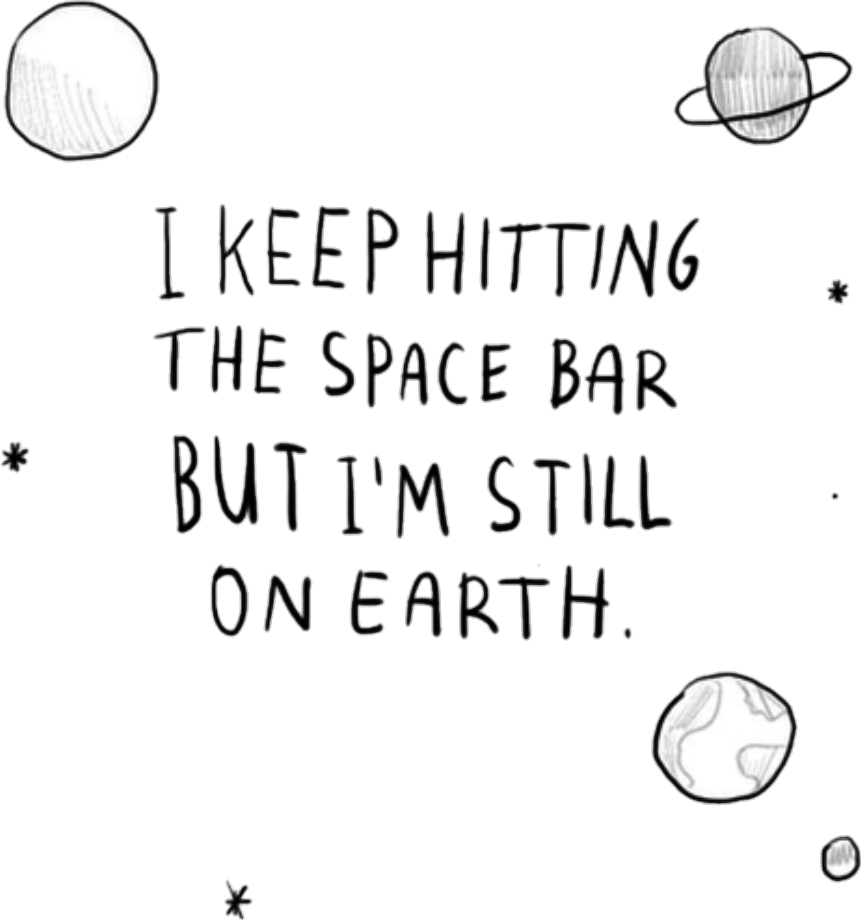 Space Quotes space quotes tumblr   Sticker by OrIsItReal? Space Quotes