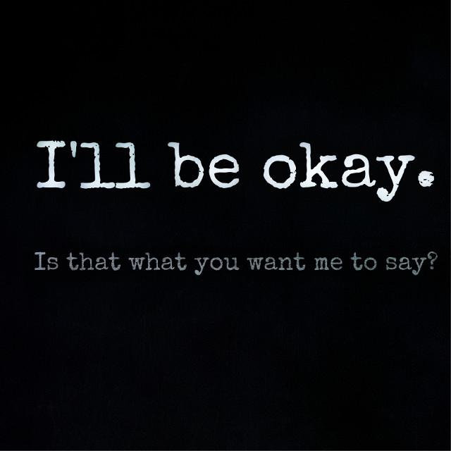 -ill be okay-  #sad #depression #depressing #sorry #illbeokay #gunnadie #night #sadness #ya #ehhhh #ahhhh