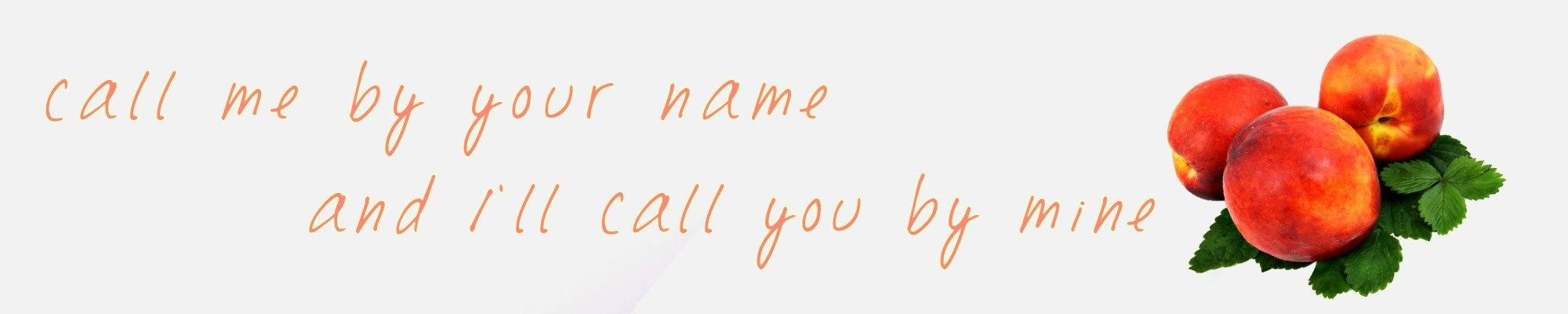 Call Me By Your Name banner/header #madebyme #proud #callmebyyourname #elio  #elioperlman #oliver #peach #peaches #phonto #picsart #header