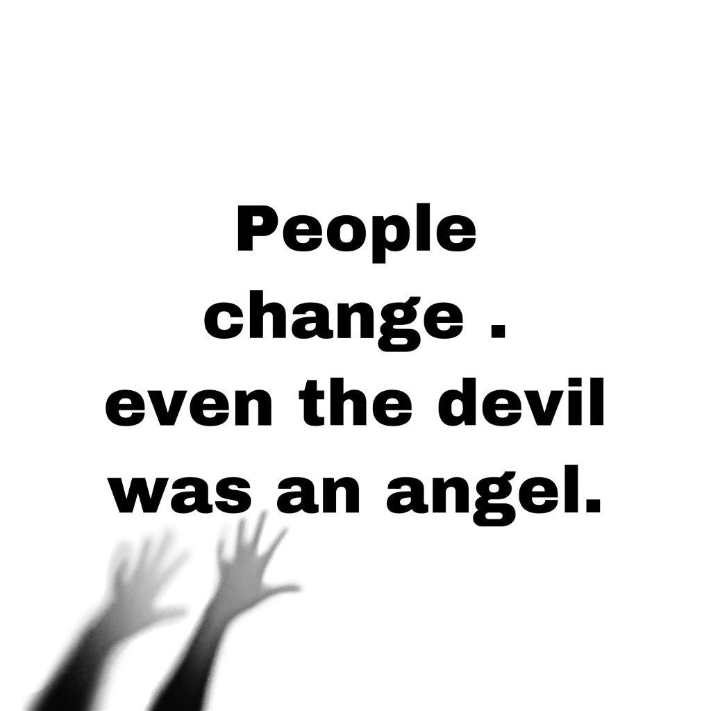 Tumblr Quotesandsayings Quote People Change Devil Angel