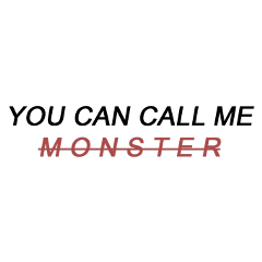 you can call me monster freetoedit
