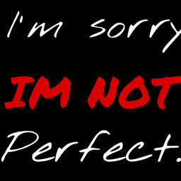 imnotperfect sorry