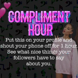 arianagrande ariana complimenthour freetoedit