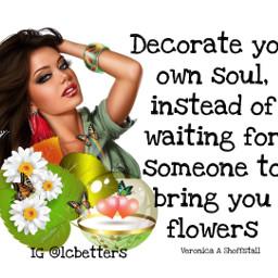 decorate soul dontwait flowers motivationalquotes