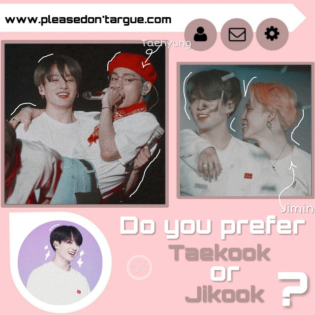 [message:] Do you prefer Taekook or Jikook? And why?  (Please, don't argue) 💖  [hashtags:]  #freetoedit #jimin #parkjimin #jungkook #jeonjungkook #jeongguk #taehyung #kimtaehyung #taekook #vkook #jikook #kookmin