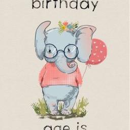freetoedit happybirthday ageisirrelephant text greeting