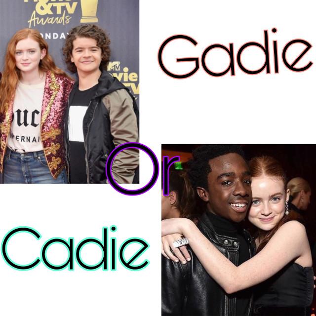 Gaten and Sadie or Caleb and Sadie