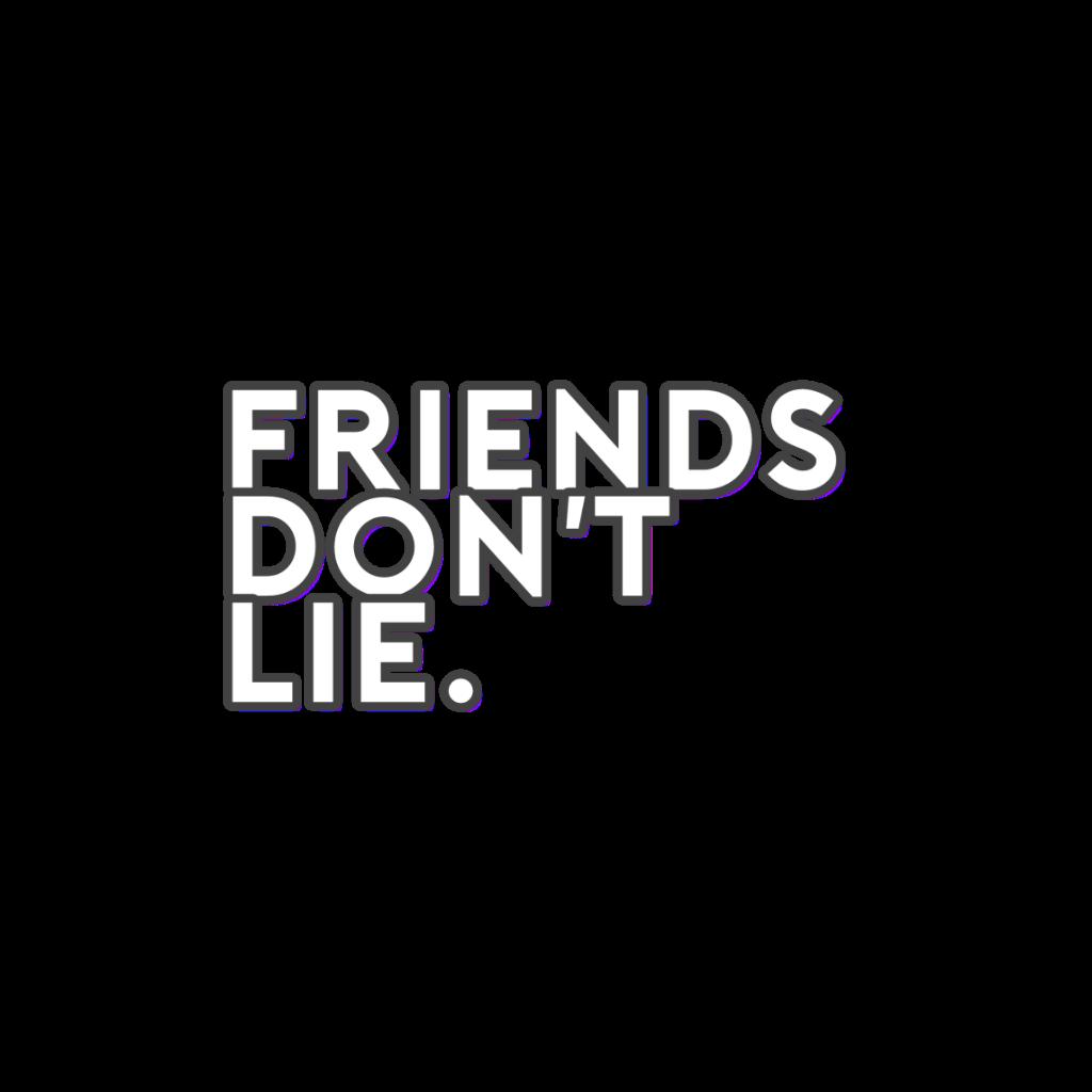 #friends #dont #lie #words #word #grey #picsart #monday #sad #true #real