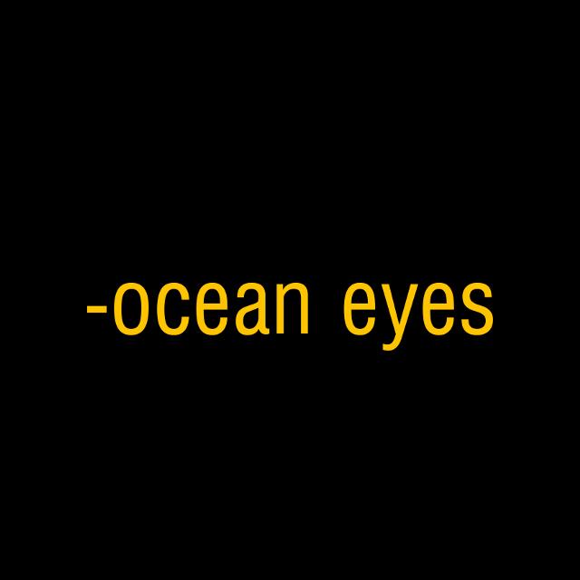 #oceaneyes
