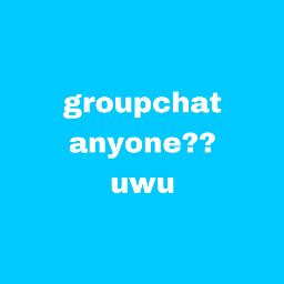 groupchat bored uwu