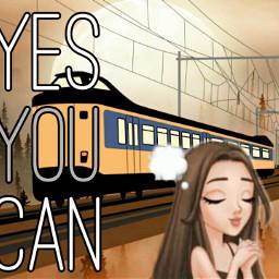 freetoedit yesyoucan motivation trains thinking