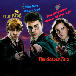 thegoldentrio ourking theboywholived thebrightestwitchofherage freetoedit
