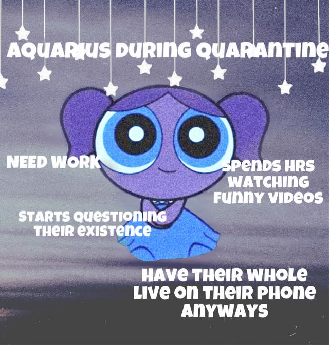 Aquarius during quarantine... #zodiac #zodiacsign #zodicsigns #zodiacstickers #zodiacsticker #cute #trendy #powerpuffgirls #powerpuffgirlssticker  #freetoedit