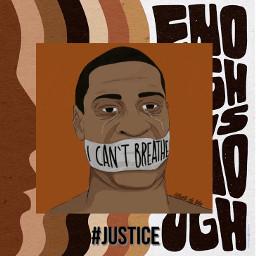 justiceforfloyd stopracism georgefloyd riots blacklivesmatter freetoedit