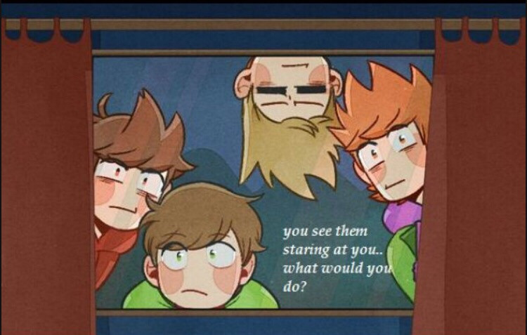 #eddsworld #edd #matt #tom #tord / what would you guys do remix and tell me what well you guys do / i well just wave at them but if they don't go away i well stare at them