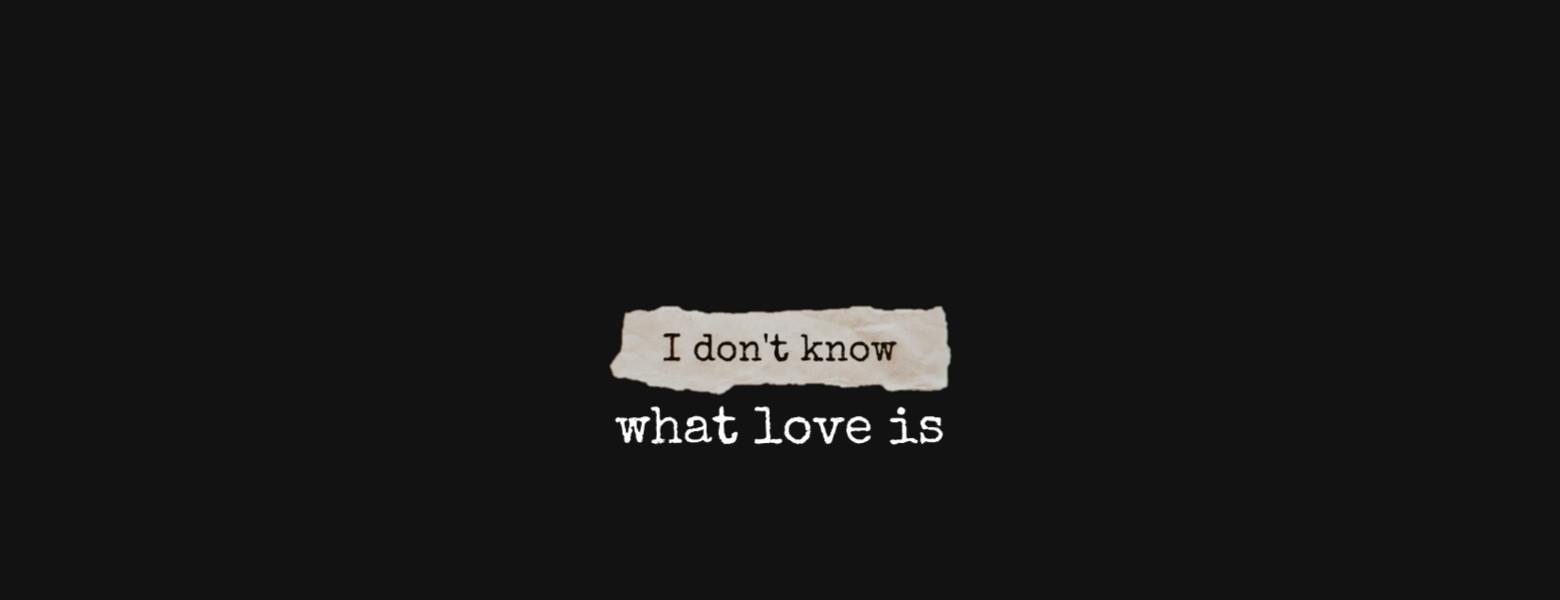 #freetoedit #idontknow #love #whatislove