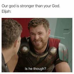 freetoedit thor thehulk thorragnarok marvelmemes christianmemes funny memes marvel ourgodisstronger elijah