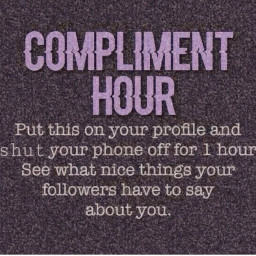 freetoedit challenge complimenthour compliments compliment remixit        my remixit