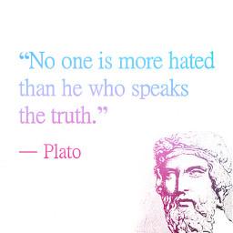 truth speaktruth plato speaksthetruth hated