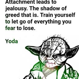 yoda quote attachments jelousy letgoofthepast