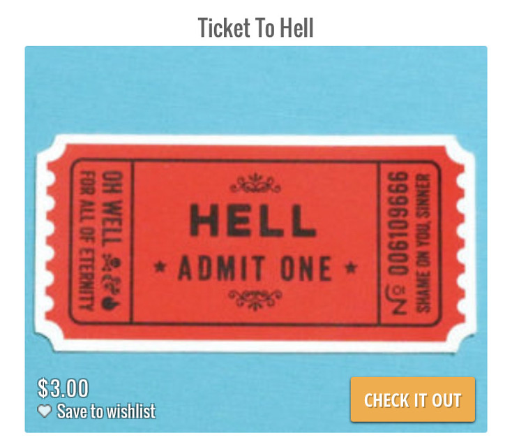 @monke-e i was on a website called this is why im broke and i found this-      I dont know if this is a coincidence or not    #freetickettohell