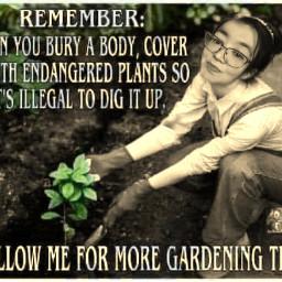 gardeningisfun mymemesmyway freetoedit