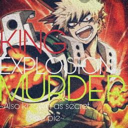 kingexplosionmuder secretcutiepiebakugo mha