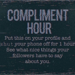 freetoedit complimentsforanhour compliments