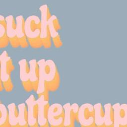 freetoedit suckitupbuttercup
